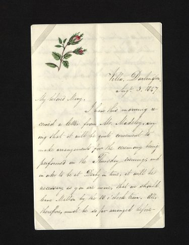 Illustrated writing paper. Double sheet. Decorated with hand painted rosebuds.  Letter covers three sides and begins 'Villa, Darlington Aug 3, 1847/ My beloved Mary...' and ends 'Ever yours in faithful love Robert Abbott.'